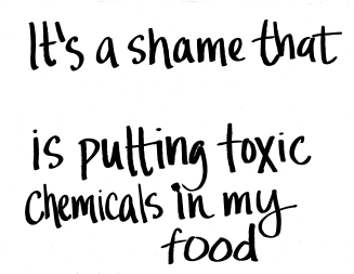 It's a shame that ________ is putting toxic chemicals in my canned food.